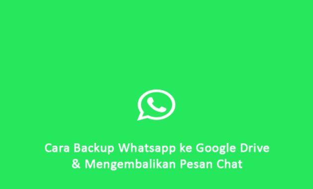 Cara Backup Whatsapp ke Google Drive