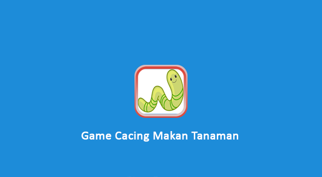 Game Cacing Makan Tanaman