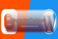 Blogger atau Wordpress?