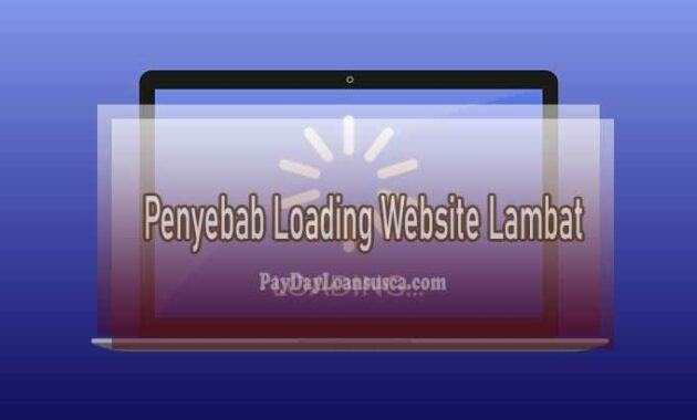 Penyebab Loading Website Lambat
