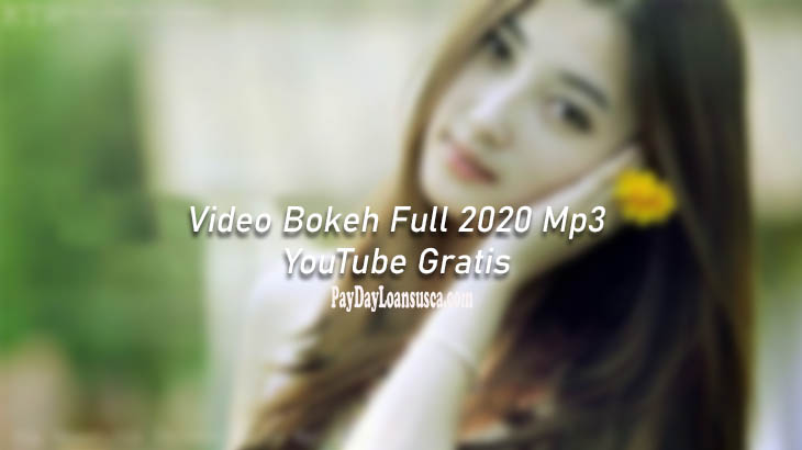 Video Bokeh Full 2020 Mp3 YouTube Gratis